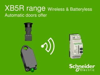 XB5R range  Wireless & Batteryless Automatic doors offer