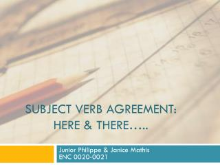 Subject verb agreement: Here & There…..