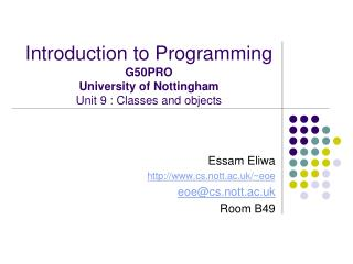 Introduction to Programming G50PRO University of Nottingham Unit 9 : Classes and objects