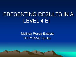PRESENTING RESULTS IN A LEVEL 4 EI