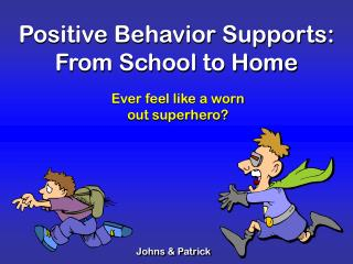 Positive Behavior Supports: From School to Home