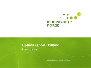 Optima report Holland