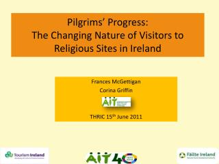 Pilgrims' Progress:  The Changing Nature of Visitors to Religious Sites in Ireland
