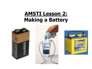 AMSTI Lesson 2:  Making a Battery