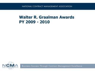 Walter R. Graalman Awards PY 2009 - 2010