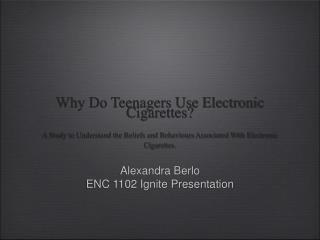 Alexandra Berlo ENC 1102 Ignite Presentation