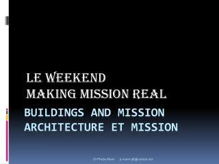 Buildings and mission Architecture et mission