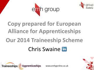 Copy prepared for  European Alliance for Apprenticeships Our 2014 Traineeship Scheme