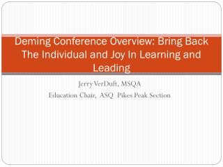 Deming Conference Overview: Bring Back The Individual and Joy In Learning and Leading