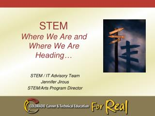 STEM Where We Are and Where We Are Heading…