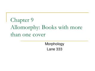 Chapter 9 Allomorphy: Books with more than one cover