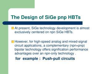 The Design of SiGe pnp HBTs