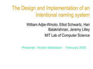 The Design and Implementation of an intentional naming system