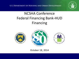 NCSHA Conference Federal Financing Bank-HUD Financing