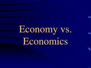 Economy vs. Economics
