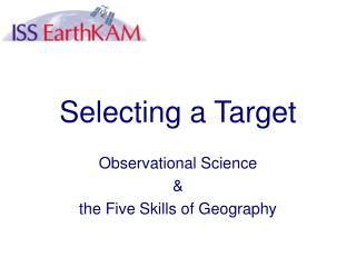 Selecting a Target