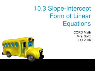 10.3 Slope-Intercept Form of Linear Equations