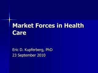 Market Forces in Health Care