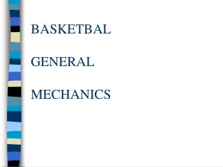 BASKETBAL GENERAL MECHANICS