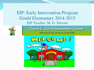 EIP: Early Intervention Program Gould Elementary 2014-2015 EIP Teacher:  M. G.  Stewart