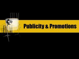 Publicity & Promotions