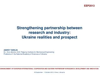 Strengthening partnership between research and industry:  Ukraine realities and prospect