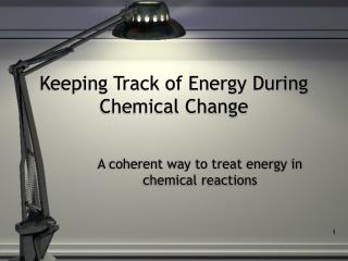 Keeping Track of Energy During Chemical Change