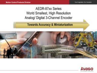 AEDR-87xx Series World Smallest, High Resolution Analog/ Digital 3-Channel Encoder