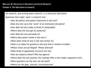 MacLure, M:  Discourse in Education and Social Research Chapter 5: The fabrication of research