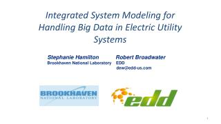 Integrated System Modeling for Handling Big Data in Electric Utility Systems