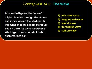ConcepTest 14.2 The Wave
