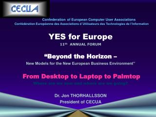 "YES for Europe 11 th  ANNUAL FORUM ""Beyond the Horizon –"