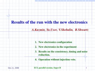 Results of the run with the new electronics