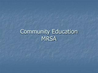 Community Education MRSA