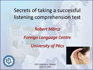 Secrets  of taking a successful listening comprehension test Robert  Märcz