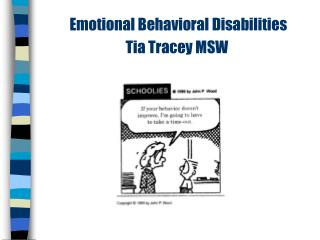 Emotional Behavioral Disabilities  Tia Tracey MSW