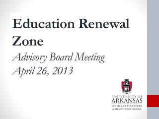 Education Renewal Zone Advisory Board Meeting April 26, 2013