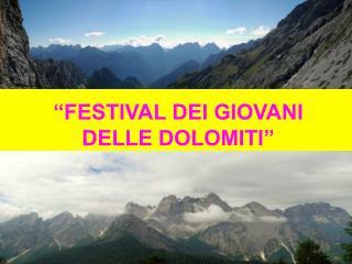 """""""FESTIVAL DEI GIOVANI DELLE DOLOMITI"""""""