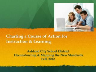 Charting a Course of Action for Instruction & Learning