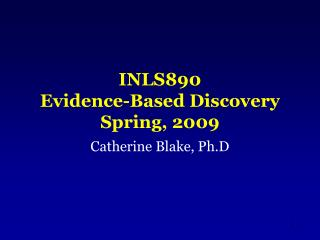 INLS890  Evidence-Based Discovery Spring, 2009