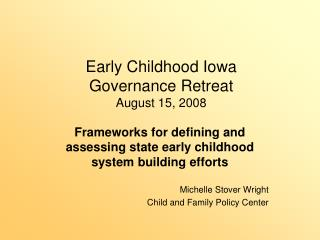 Early Childhood Iowa  Governance Retreat August 15, 2008