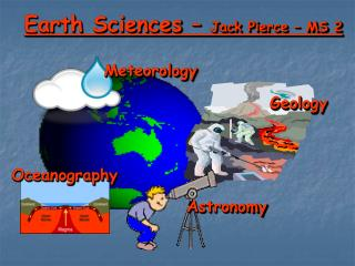 Earth Sciences –  Jack Pierce – MS 2
