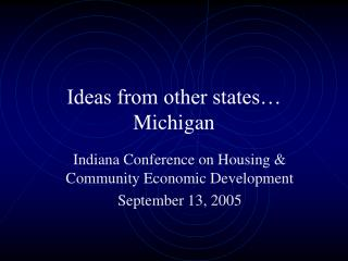 Ideas from other states� Michigan