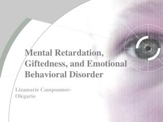 Mental Retardation, Giftedness, and Emotional Behavioral Disorder
