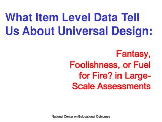 What Item Level Data Tell Us About Universal Design: