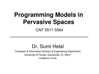 Programming Models in Pervasive Spaces CNT 5517-5564