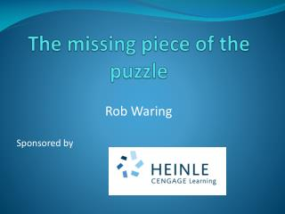 The missing piece of the puzzle