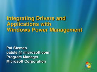 Integrating Drivers and Applications with  Windows Power Management