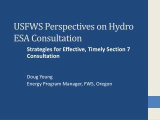 USFWS Perspectives on Hydro  ESA  Consultation