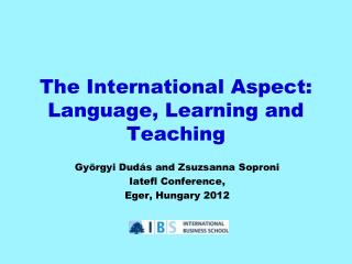 The International Aspect: Language, Learning and Teaching